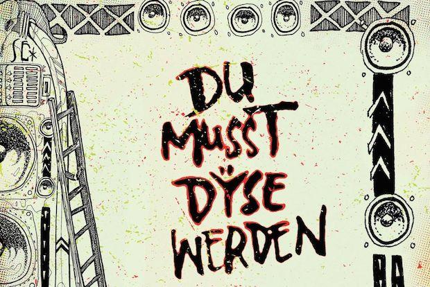 Du Musst Dyse Werden_Release